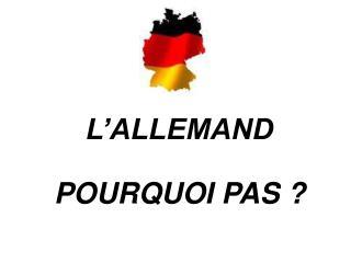 L'ALLEMAND POURQUOI PAS ?