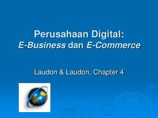 Perusahaan Digital:   E-Business  dan  E-Commerce