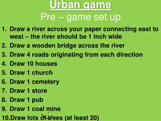 Urban game Pre – game set up
