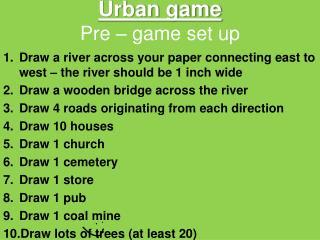 Urban game Pre � game set up