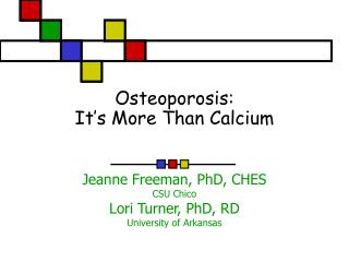 Osteoporosis: It's More Than Calcium
