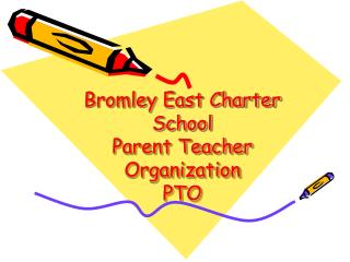 Bromley East Charter School Parent Teacher Organization PTO