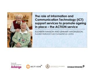 ELIZABETH HANSON AND LENNART MAGNUSSON, Swedish National Care Competence centre
