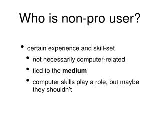 Who is non-pro user?