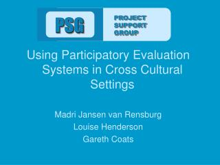 Using Participatory Evaluation Systems in Cross Cultural Settings Madri Jansen van Rensburg