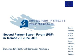 Second Partner Search Forum (PSF) in Tromsö 7-8 June 2002