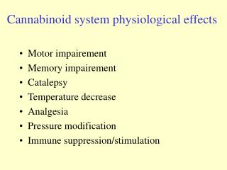 Cannabinoid system physiological effects