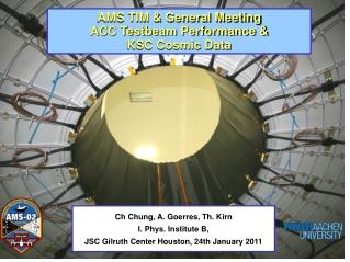 AMS TIM & General Meeting  ACC Testbeam Performance &  KSC Cosmic Data