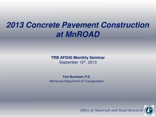 2013 Concrete Pavement Construction      at MnROAD