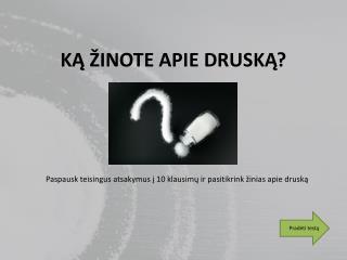 K? �INOTE APIE DRUSK??