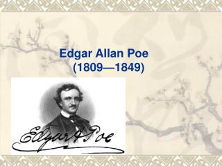Edgar Allan Poe    (1809�1849)