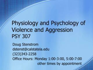 Physiology and Psychology of Violence and Aggression PSY 307