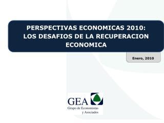PERSPECTIVAS ECONOMICAS 2010 : LOS DESAFIOS DE LA RECUPERACION ECONOMICA