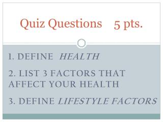 Quiz Questions    5 pts.