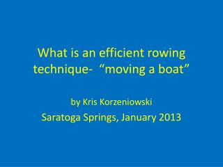 "What is an efficient rowing technique-  ""moving a boat"""