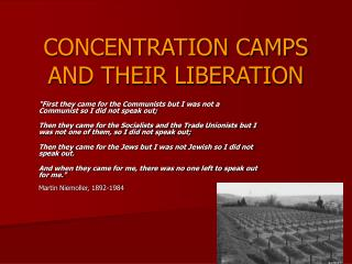 CONCENTRATION CAMPS AND THEIR LIBERATION