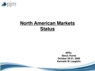 North American Markets Status