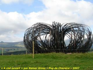 «A ciel ouvert» par Rainer Gross – Puy de Chareire – 2007