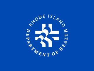 Michael Fine, MD  Rhode Island Department of Health Last updated: October 28, 2014