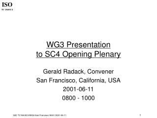 WG3 Presentation to SC4 Opening Plenary