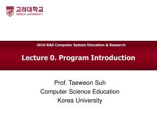 Lecture 0. Program Introduction