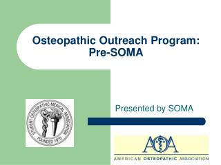 Osteopathic Outreach Program: Pre-SOMA