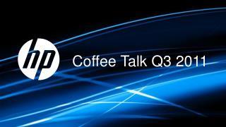 Coffee Talk  Q3 2011