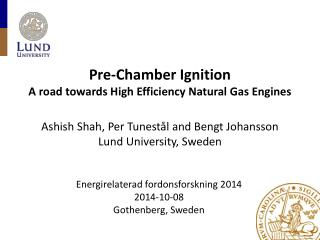 Pre-Chamber Ignition A road towards High Efficiency Natural Gas Engines