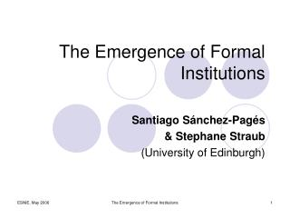The Emergence of Formal Institutions