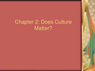 Chapter 2: Does Culture Matter?
