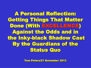 A Personal Reflection: Getting Things That Matter Done (With  EXCELLENCE ) Against the Odds and in