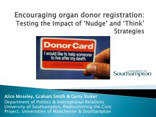 Encouraging organ donor registration: Testing the Impact of 'Nudge' and 'Think' Strategies