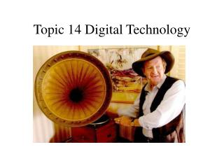 Topic 14 Digital Technology