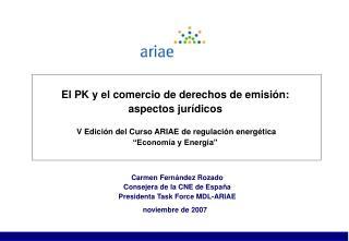 Carmen Fernández Rozado Consejera de la CNE de España Presidenta Task Force MDL-ARIAE