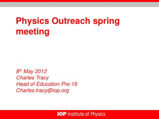 Physics Outreach spring meeting
