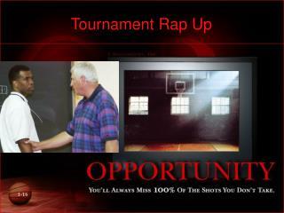 Tournament Rap Up