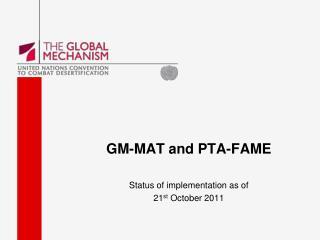 GM-MAT and PTA-FAME