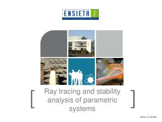Ray tracing and stability analysis of parametric systems