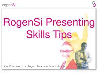 RogenSi Presenting  Skills Tips