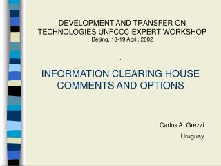 DEVELOPMENT AND TRANSFER ON TECHNOLOGIES UNFCCC EXPERT WORKSHOP Beijing, 18-19 April, 2002