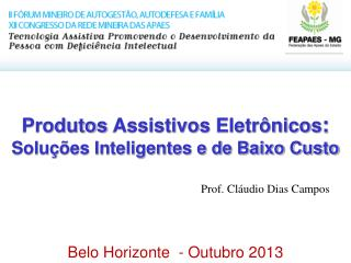 Produtos  Assistivos  Eletrônicos : Soluções Inteligentes e de Baixo Custo