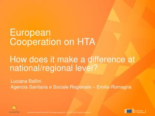 European  Cooperation  on  HTA How  does it make a difference at national/regional level?