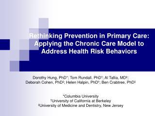 Dorothy Hung, PhD*; Tom Rundall, PhD † ; Al Tallia, MD ‡ ;
