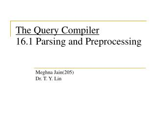 The Query Compiler  16.1 Parsing and Preprocessing