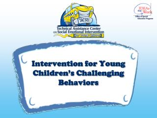 Intervention for Young Children's Challenging Behaviors
