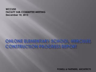 OHLONE ELEMENTARY SCHOOL, HERCULES CONSTRUCTION PROGRESS REPORT