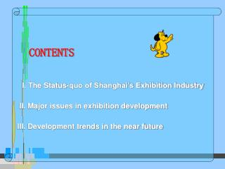 CONTENTS I. The Status-quo of Shanghai's Exhibition Industry