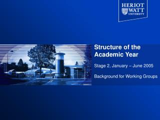 Structure of the Academic Year Stage 2, January – June 2005 Background for Working Groups