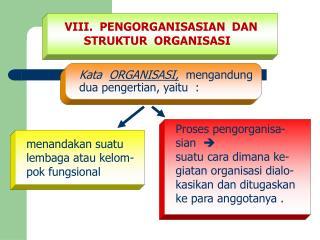 VIII.  PENGORGANISASIAN  DAN  STRUKTUR  ORGANISASI