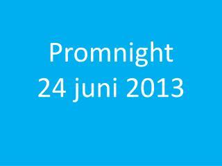 Promnight 24 juni 2013